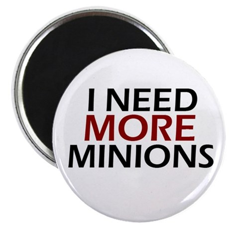"Need More Minions 2.25"" Magnet (10 pack)"