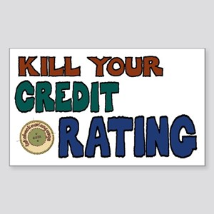 Kill Your Credit Rating 5x3 Sticker