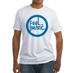 Feel the Music! Fitted T-Shirt