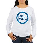 Feel the Music! Women's Long Sleeve T-Shirt