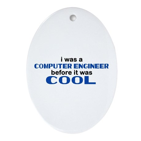 Computer Engineer Before Cool Oval Ornament