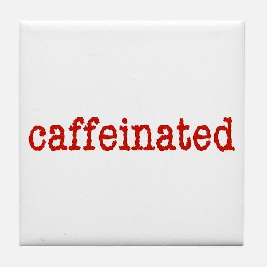 """""""caffeinated"""" Tile Coaster"""