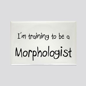 I'm training to be a Morphologist Rectangle Magnet