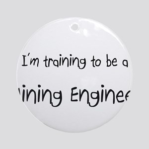 I'm training to be a Mining Engineer Ornament (Rou