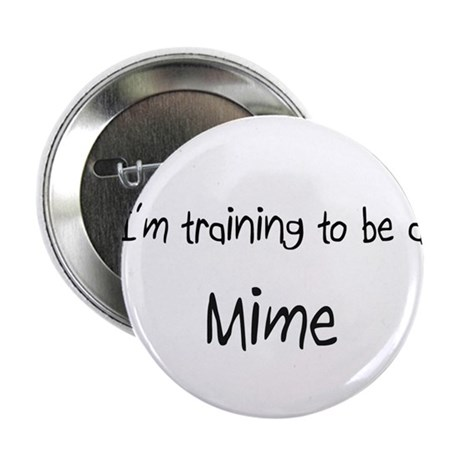 """I'm training to be a Mime 2.25"""" Button (10 pack)"""