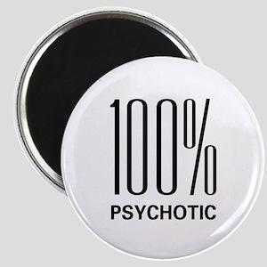100 Percent Psychotic Magnet