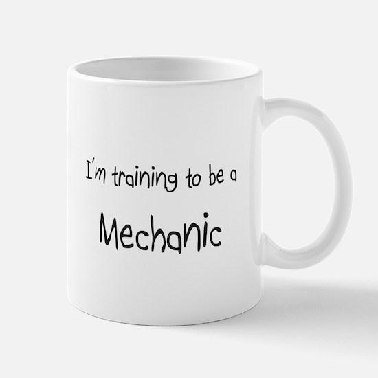 I'm training to be a Mechanic Mug