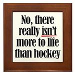 More to life, hockey Framed Tile