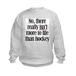 More to life, hockey Kids Sweatshirt