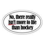 More to life, hockey Oval Sticker