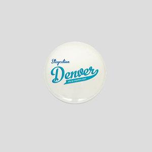Denver staycation Mini Button