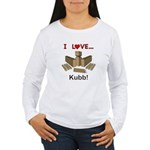 I Love Kubb Women's Long Sleeve T-Shirt