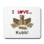 I Love Kubb Mousepad