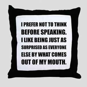 Think Before Speaking Surprise Throw Pillow