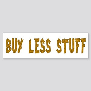 Buy Less Bumper Sticker