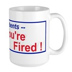 Incumbents You're Fired! Large Mug