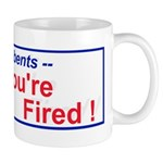 Incumbents You're Fired! Mug