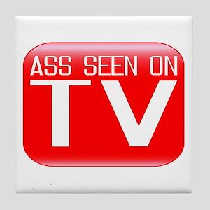 Ass Seen On TV Tile Coaster