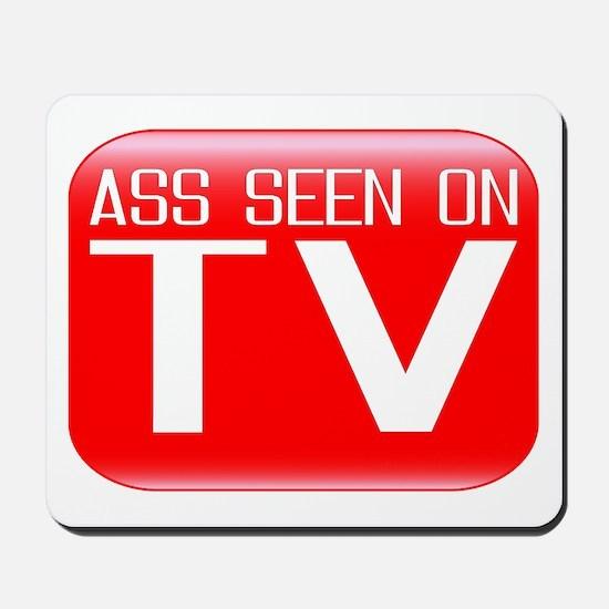 Ass Seen On TV Mousepad