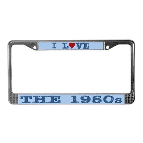 I Love the 1950s License Plate Frame