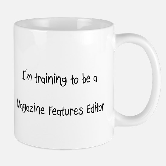 I'm training to be a Magazine Features Editor Mug