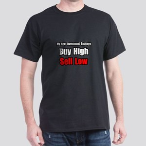 """Buy High, Sell Low"" Dark T-Shirt"