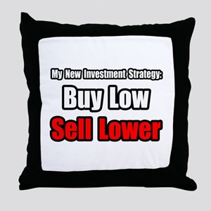 """Buy Low, Sell Lower"" Throw Pillow"