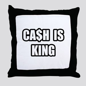 """Cash Is King"" Throw Pillow"