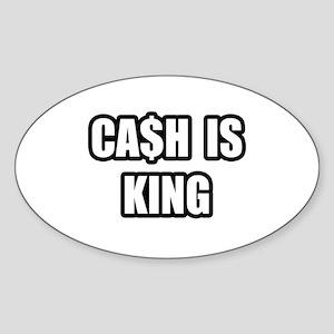 """""""Cash Is King"""" Oval Sticker"""