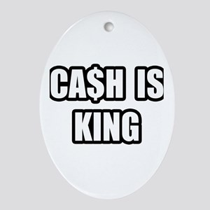 """Cash Is King"" Oval Ornament"