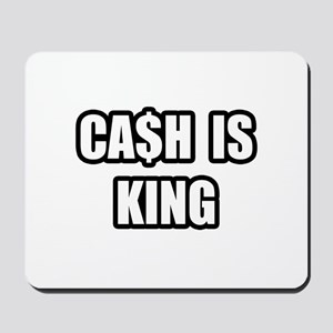 """Cash Is King"" Mousepad"