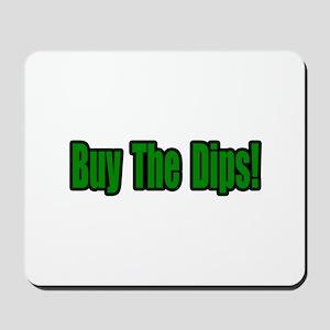 """Buy The Dips!"" Mousepad"