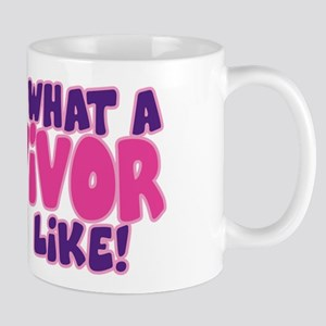 WHAT A SURVIVOR LOOKS LIKE Mug
