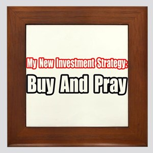 """""""Buy and Pray Strategy"""" Framed Tile"""