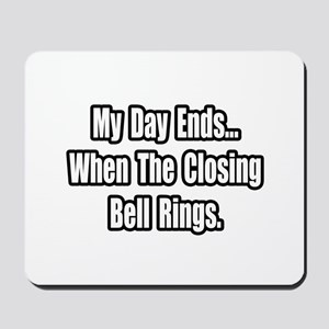 """""""Closing Bell Rings"""" Mousepad"""