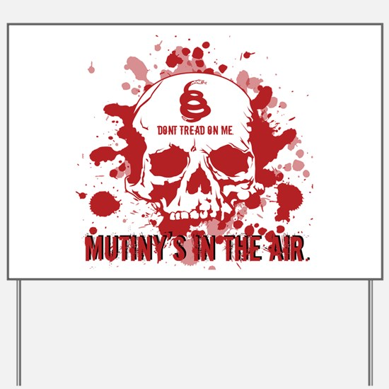 Mutiny's In The Air (Red) Yard Sign