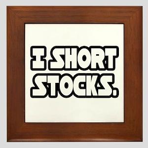 """""""I Short Stocks"""" Framed Tile"""