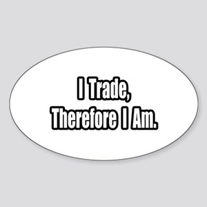 """Stock Trading Philosophy"" Oval Sticker"