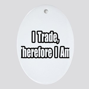 """""""Stock Trading Philosophy"""" Oval Ornament"""