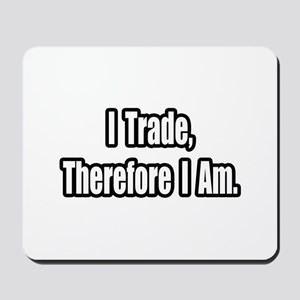 """Stock Trading Philosophy"" Mousepad"