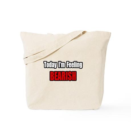 """I'm Feeling Bearish"" Tote Bag"