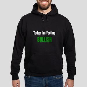 """I'm Feeling Bullish"" Hoodie (dark)"