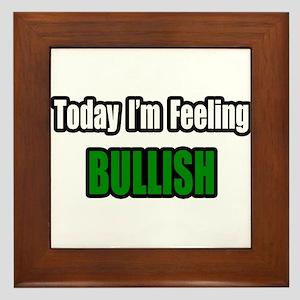 """""""I'm Feeling Bullish"""" Framed Tile"""