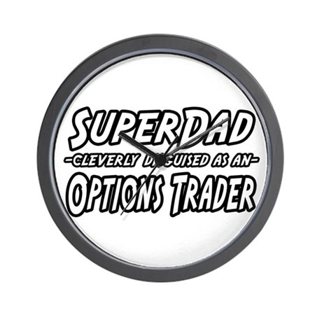 """Super Dad..Options Trader"" Wall Clock"