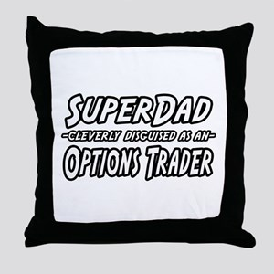 """Super Dad..Options Trader"" Throw Pillow"