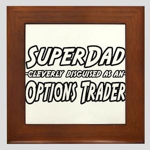 """""""Super Dad..Options Trader"""" Framed Tile"""