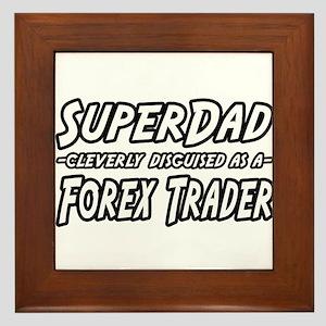 """""""Super Dad..Forex Trader"""" Framed Tile"""