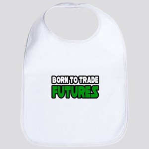 """Born To Trade Futures"" Bib"