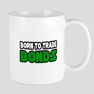 """Born To Trade Bonds"" Mug"