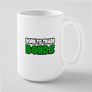 """Born To Trade Bonds"" Large Mug"